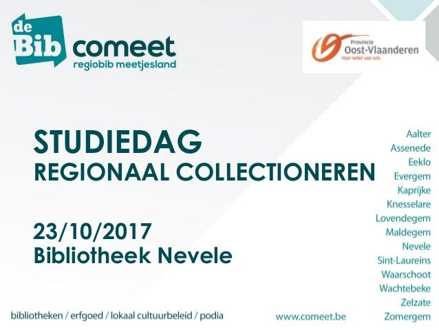STUDIEDAG REGIONAAL COLLECTIONEREN 23/10/2017 Bibliotheek Nevele