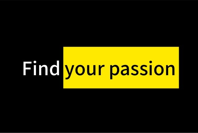 Find your passionyour passion