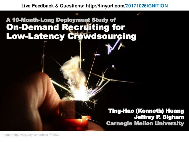 A 10-Month-Long Deployment Study of On-Demand Recruiting for Low-Latency Crowdsourcing Live Feedback & Questions: http://t...