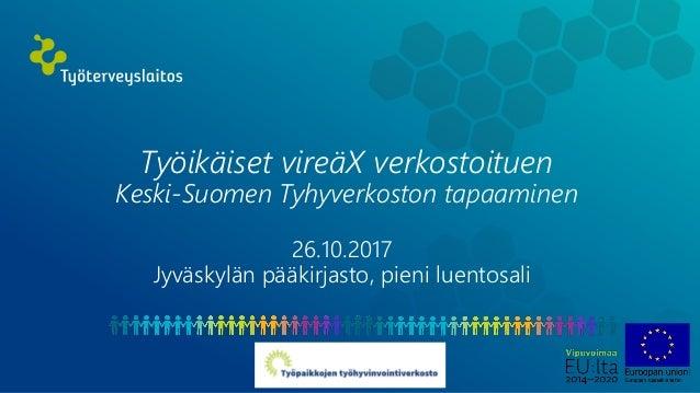 Työikäiset vireäX verkostoituen, 26.10.2017