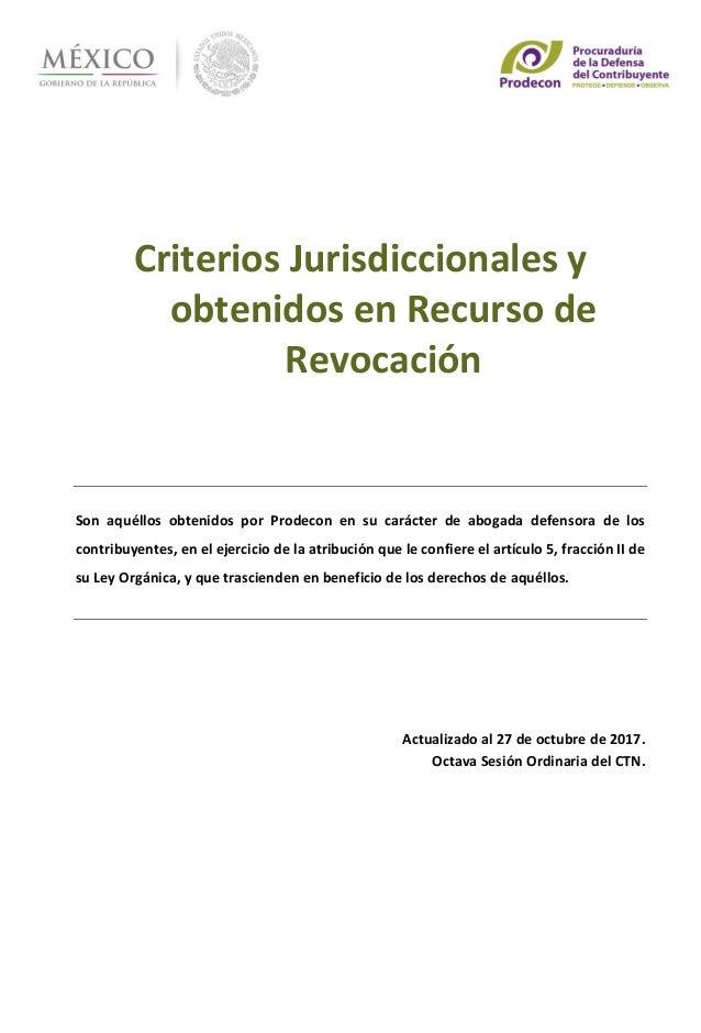 01 de septiembre de 201 Criterios Jurisdiccionales y obtenidos en Recurso de Revocación Son aquéllos obtenidos por Prodeco...