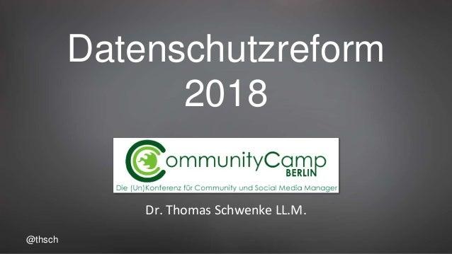 @thsch Datenschutzreform 2018 Dr. Thomas Schwenke LL.M.