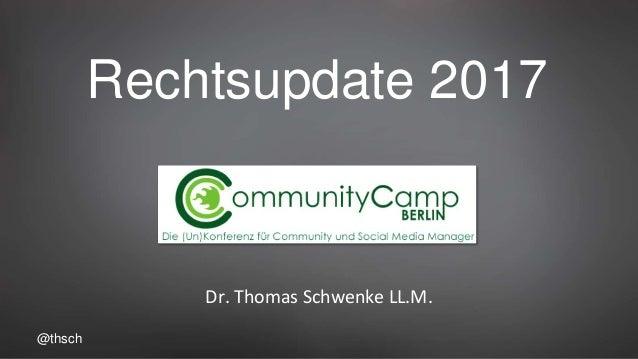@thsch Rechtsupdate 2017 Dr. Thomas Schwenke LL.M.