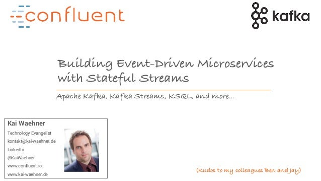 Event-Driven Microservices with Apache Kafka, Kafka Streams and KSQL