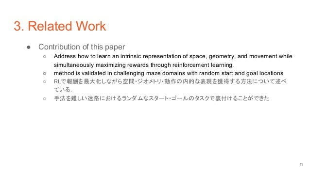3. Related Work ● Contribution of this paper ○ Address how to learn an intrinsic representation of space, geometry, and mo...
