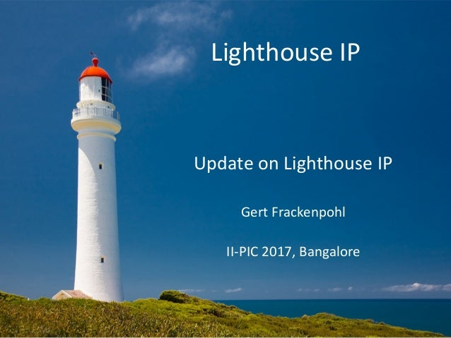 Lighthouse IP Update on Lighthouse IP Gert Frackenpohl II-PIC 2017, Bangalore
