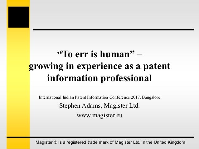 """""""To err is human"""" – growing in experience as a patent information professional International Indian Patent Information Con..."""