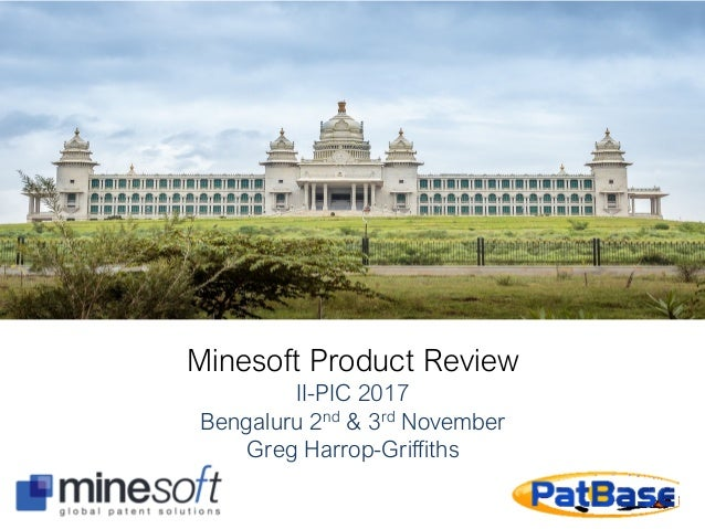 Minesoft Product Review II-PIC 2017 Bengaluru 2nd & 3rd November Greg Harrop-Griffiths