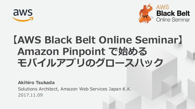 © 2017, Amazon Web Services, Inc. or its Affiliates. All rights reserved. 1 Akihiro Tsukada Solutions Architect, Amazon We...