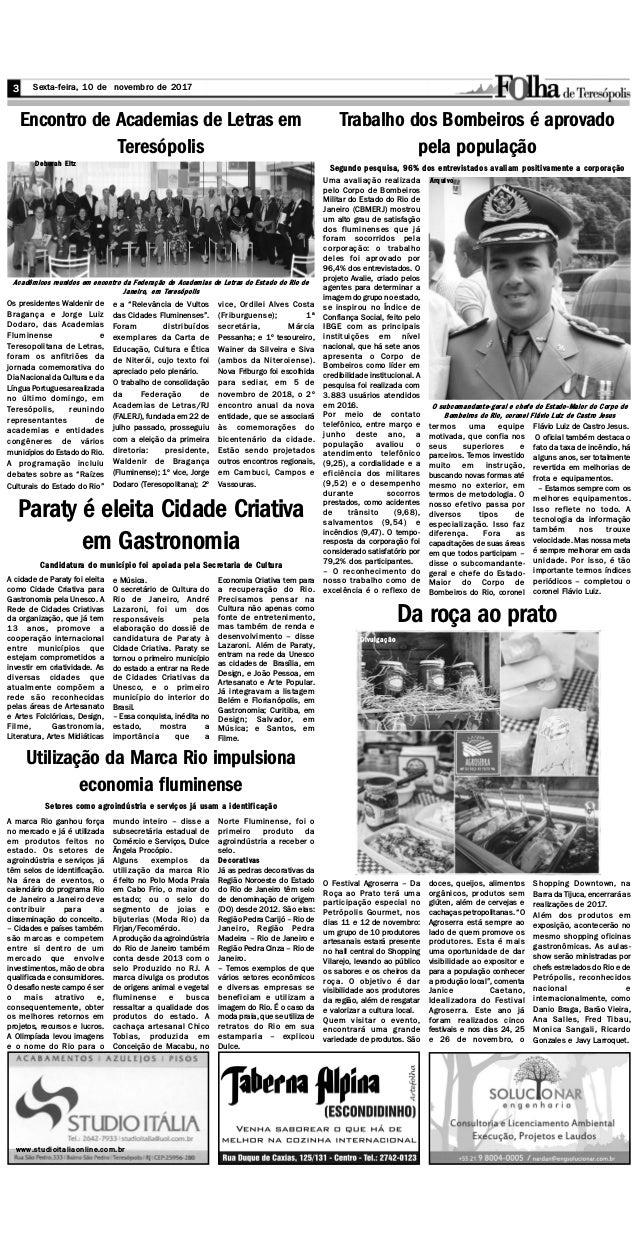 Sexta-feira, 10 de novembro de 2017 3 3 www.studioitaliaonline.com.br Divulgação A marca Rio ganhou força no mercado e já ...