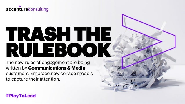 TRASHTHE RULEBOOKThe new rules of engagement are being written by Communications &Media customers. Embrace new service mod...