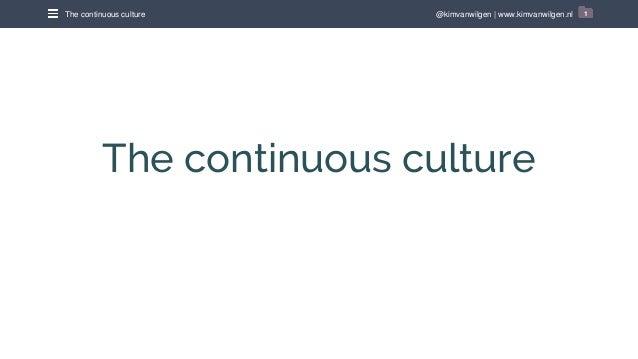 @kimvanwilgen | www.kimvanwilgen.nlThe continuous culture 1 The continuous culture
