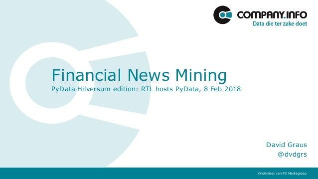 Onderdeel van FD MediagroepOnderdeel van FD Mediagroep Financial News Mining PyData Hilversum edition: RTL hosts PyData, 8...
