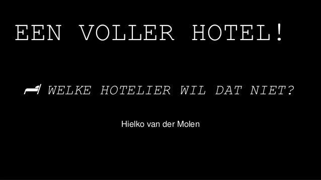 Hielko van der Molen EEN VOLLER HOTEL! 🏨 WELKE HOTELIER WIL DAT NIET?