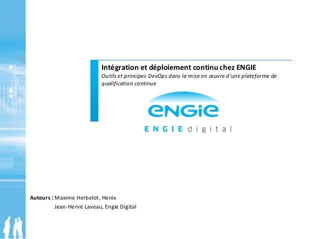 Intégration et déploiement continu chez ENGIE Outils et principes DevOps dans la mise en œuvre d'une plateforme de qualifi...