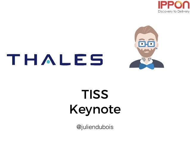 TISS Keynote @juliendubois