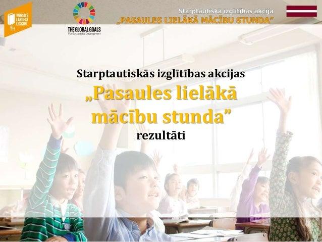 """Starptautiskās izglītības akcijas """"Pasaules lielākā mācību stunda"""" rezultāti"""