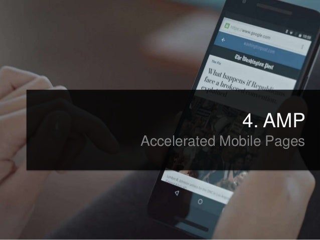 4. AMP Accelerated Mobile Pages