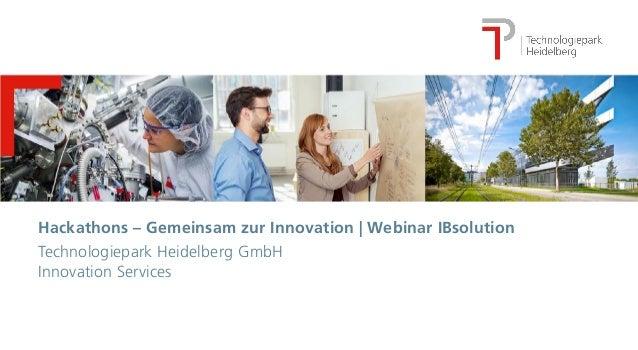2017-11-281 Hackathons – Gemeinsam zur Innovation | Webinar IBsolution Technologiepark Heidelberg GmbH Innovation Services