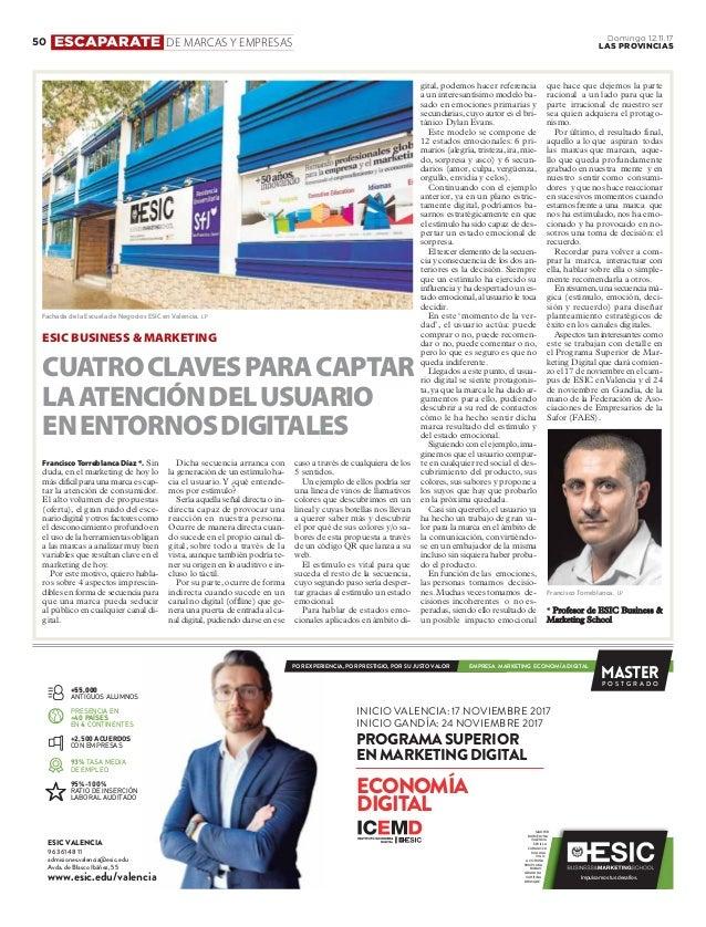 FranciscoTorreblanca Díaz *. Sin duda, en el marketing de hoy lo más difícil para una marca es cap- tar la atención de con...