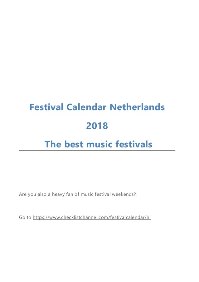 festival calendar netherlands 2018 the best music festivals are you also a heavy fan of music