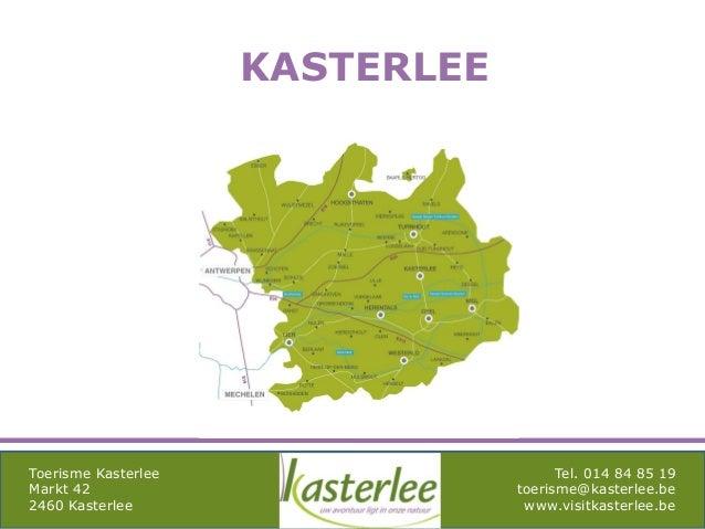 mghqgh Toerisme Kasterlee Markt 42 2460 Kasterlee Tel. 014 84 85 19 toerisme@kasterlee.be www.visitkasterlee.be KASTERLEE