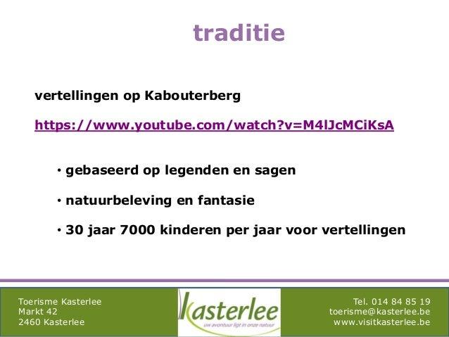 mghqgh Toerisme Kasterlee Markt 42 2460 Kasterlee Tel. 014 84 85 19 toerisme@kasterlee.be www.visitkasterlee.be traditie v...