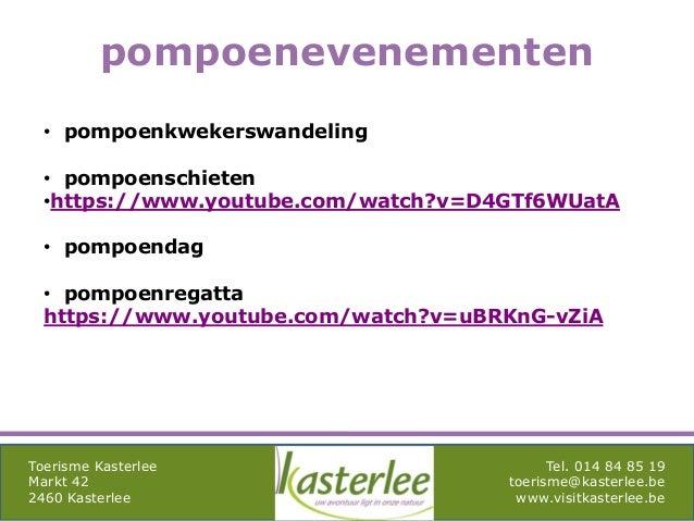 mghqgh Toerisme Kasterlee Markt 42 2460 Kasterlee Tel. 014 84 85 19 toerisme@kasterlee.be www.visitkasterlee.be pompoeneve...