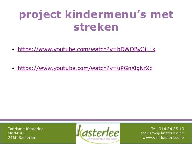 mghqgh Toerisme Kasterlee Markt 42 2460 Kasterlee Tel. 014 84 85 19 toerisme@kasterlee.be www.visitkasterlee.be project ki...