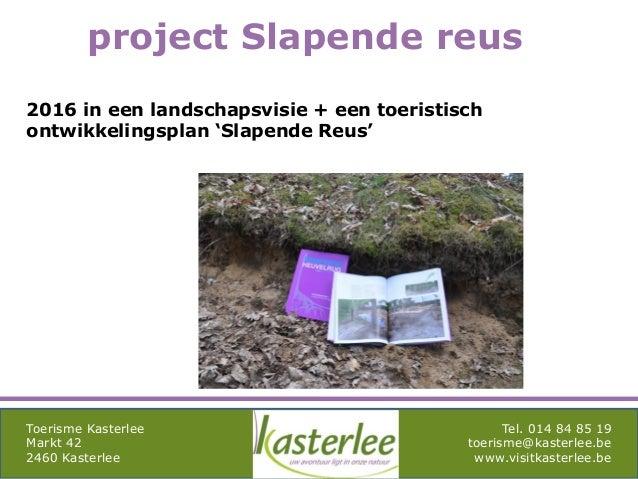 mghqgh Toerisme Kasterlee Markt 42 2460 Kasterlee Tel. 014 84 85 19 toerisme@kasterlee.be www.visitkasterlee.be project Sl...