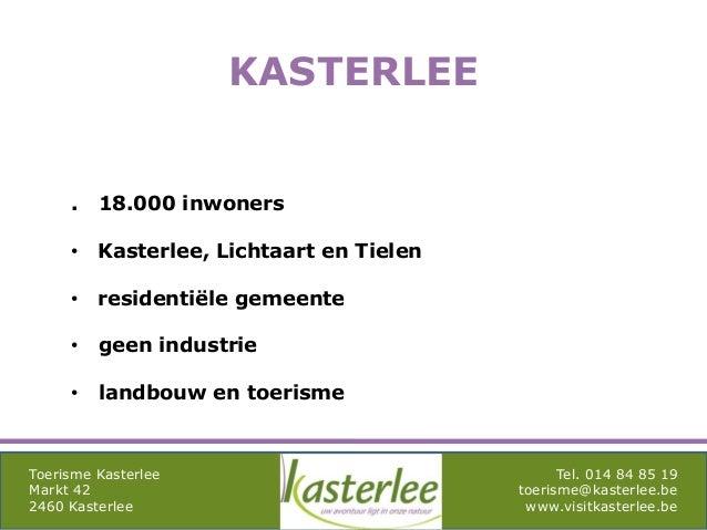 mghqgh Toerisme Kasterlee Markt 42 2460 Kasterlee Tel. 014 84 85 19 toerisme@kasterlee.be www.visitkasterlee.be KASTERLEE ...