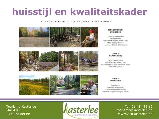 mghqgh Toerisme Kasterlee Markt 42 2460 Kasterlee Tel. 014 84 85 19 toerisme@kasterlee.be www.visitkasterlee.be huisstijl ...