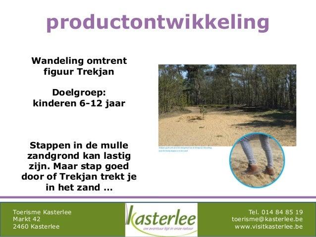 mghqgh Toerisme Kasterlee Markt 42 2460 Kasterlee Tel. 014 84 85 19 toerisme@kasterlee.be www.visitkasterlee.be Wandeling ...