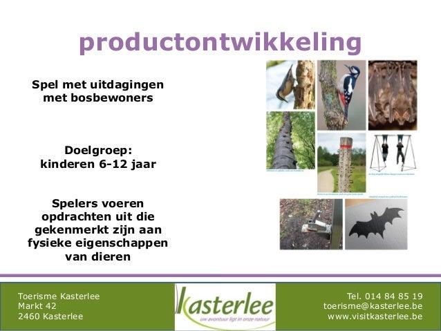 mghqgh Toerisme Kasterlee Markt 42 2460 Kasterlee Tel. 014 84 85 19 toerisme@kasterlee.be www.visitkasterlee.be Spel met u...