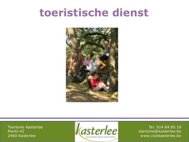 mghqgh Toerisme Kasterlee Markt 42 2460 Kasterlee Tel. 014 84 85 19 toerisme@kasterlee.be www.visitkasterlee.be toeristisc...