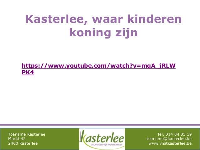 mghqgh Toerisme Kasterlee Markt 42 2460 Kasterlee Tel. 014 84 85 19 toerisme@kasterlee.be www.visitkasterlee.be Kasterlee,...