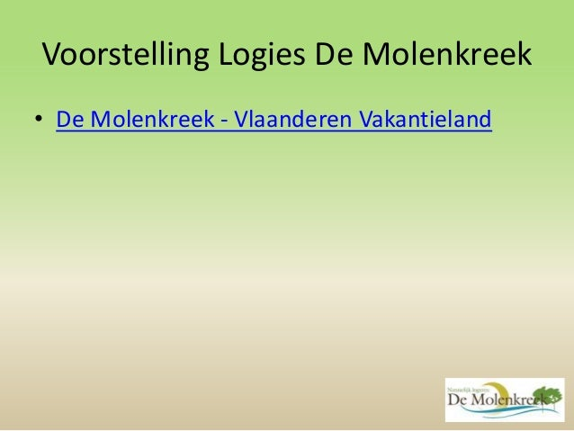 Voorstelling Logies De Molenkreek • De Molenkreek - Vlaanderen Vakantieland