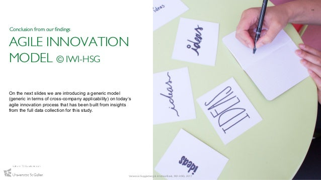 AGILE INNOVATION MODEL © IWI-HSG On the next slides we are introducing a generic model (generic in terms of cross-company ...