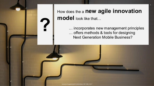 How does the a new agile innovation model look like that… … incorporates new management principles … offers methods & tool...