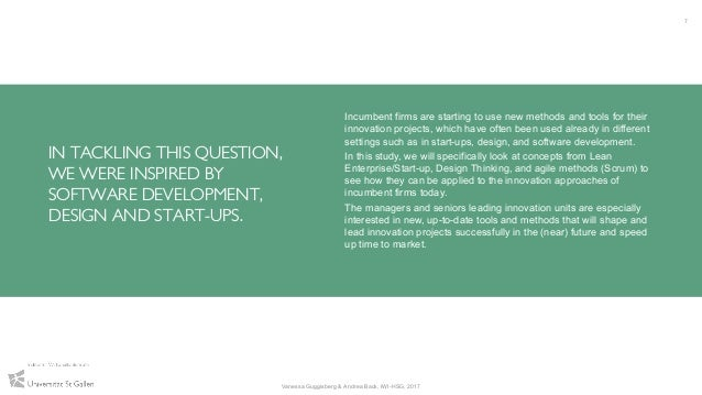 IN TACKLING THIS QUESTION, WE WERE INSPIRED BY SOFTWARE DEVELOPMENT, DESIGN AND START-UPS. Incumbent firms are starting to...