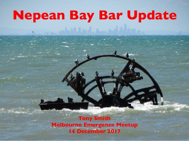 Tony Smith Melbourne Emergence Meetup 14 December 2017 Nepean Bay Bar Update