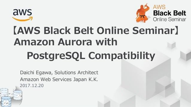 © 2017, Amazon Web Services, Inc. or its Affiliates. All rights reserved. Daichi Egawa, Solutions Architect Amazon Web Ser...