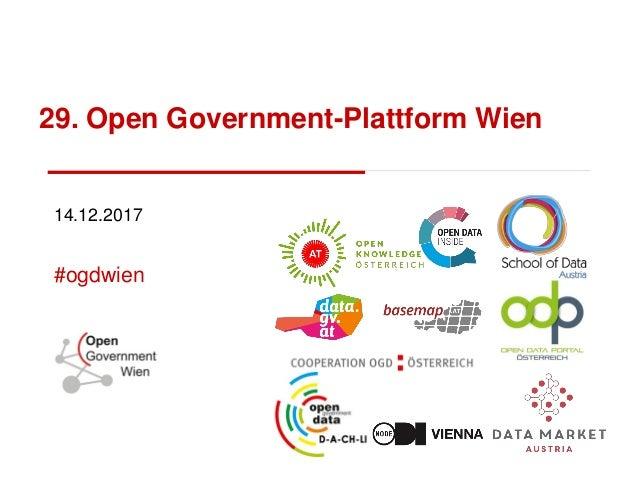29. Open Government-Plattform Wien 14.12.2017 #ogdwien