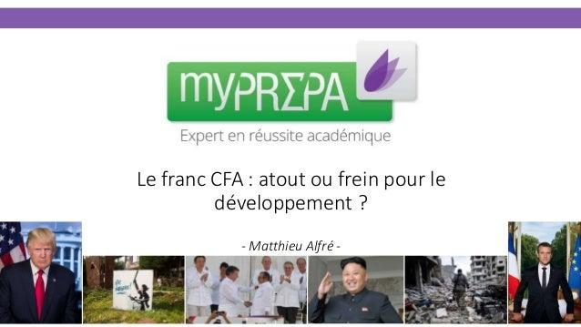 Le franc CFA : atout ou frein pour le développement ? - Matthieu Alfré -