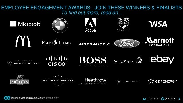 EMPLOYEE ENGAGEMENT AWARDS: JOIN THESE WINNERS & FINALISTS To find out more, read on... 1
