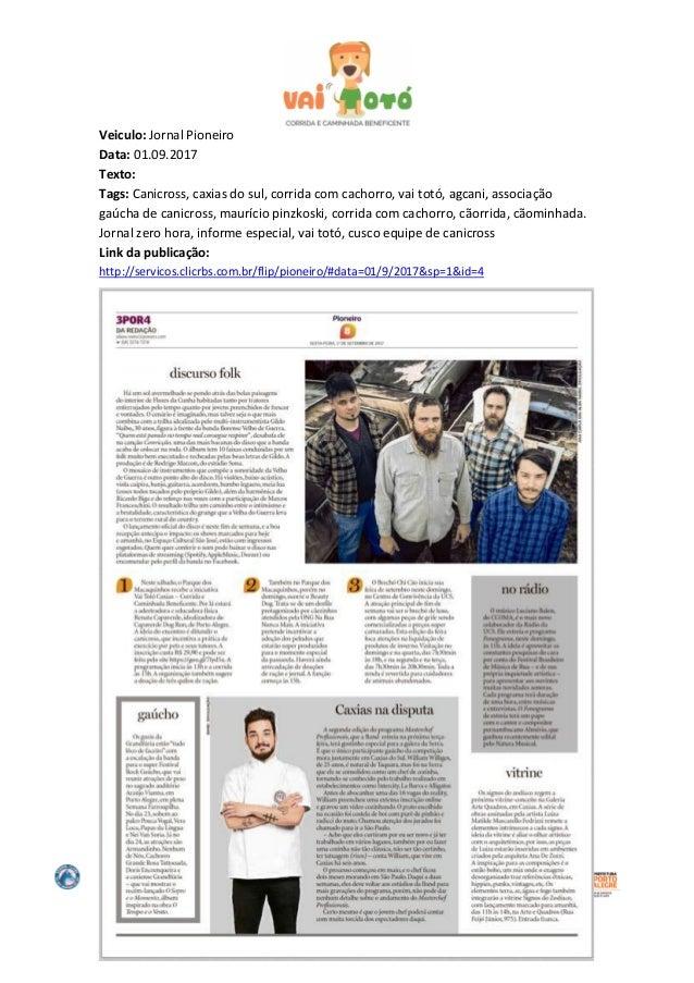 AGCani 51-999-4111-44 Rua Ramiro Barcelos, 1552/13 Porto Alegre RS Veiculo: Jornal Pioneiro Data: 01.09.2017 Texto: Tags: ...