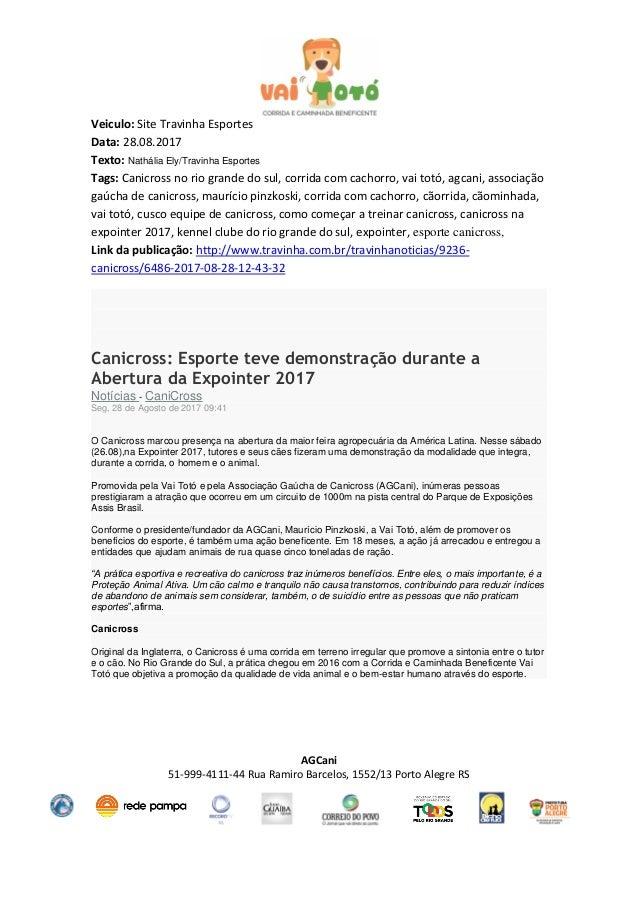 AGCani 51-999-4111-44 Rua Ramiro Barcelos, 1552/13 Porto Alegre RS Veiculo: Site Travinha Esportes Data: 28.08.2017 Texto:...