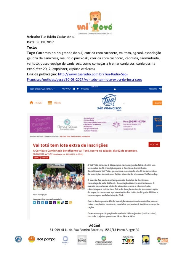AGCani 51-999-4111-44 Rua Ramiro Barcelos, 1552/13 Porto Alegre RS Veiculo: Tua Rádio Caxias do ul Data: 30.08.2017 Texto:...