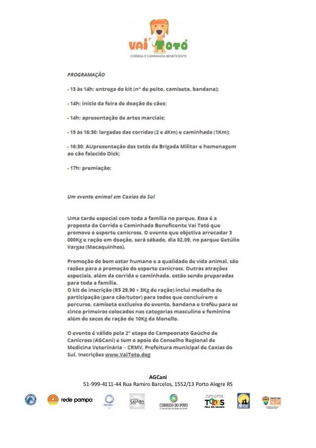 AGCani 51-999-4111-44 Rua Ramiro Barcelos, 1552/13 Porto Alegre RS