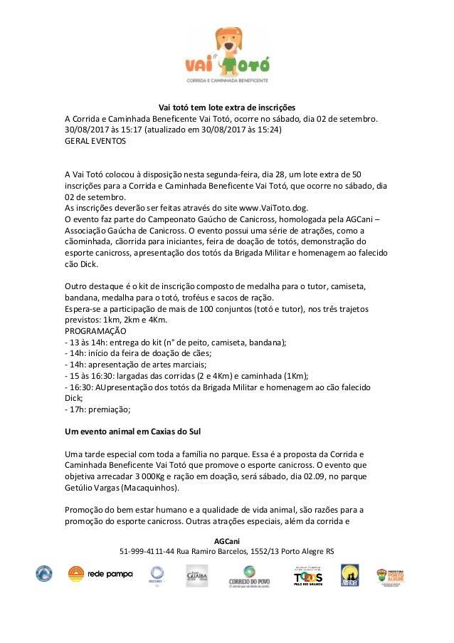 AGCani 51-999-4111-44 Rua Ramiro Barcelos, 1552/13 Porto Alegre RS Vai totó tem lote extra de inscrições A Corrida e Camin...